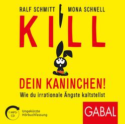 Kill dein Kaninchen! von Bergmann,  Gisa, Pliquet,  Moritz, Schmitt,  Ralf, Schnell,  Mona