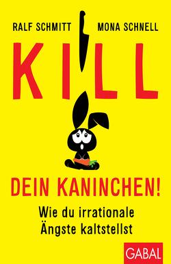 Kill dein Kaninchen! von Schmitt,  Ralf, Schnell,  Mona