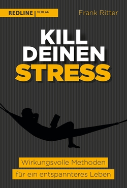 Kill deinen Stress! von Ritter,  Frank