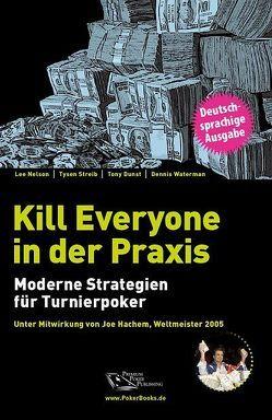 Kill Everyone in der Praxis von Dunst,  Tony, Nelson,  Lee, Streib,  Tysen, Vollmar,  Rainer, Waterman,  Dennis