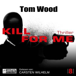 Kill for me von Strohm,  Leo, Wilhelm,  Carsten, Wood,  Tom
