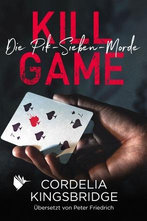Kill Game von Friedrich,  Peter, Kingsbridge,  Cordelia
