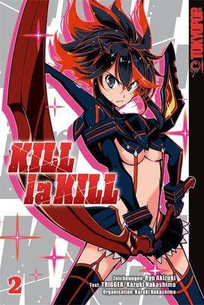 Kill la Kill 02 von Akizuki,  Ryo, Nakashima,  Kazuki, Trigger