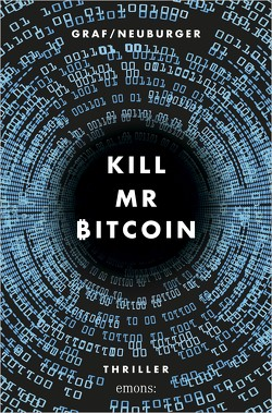 Kill Mr Bitcoin von Graf-Riemann,  Lisa, Neuburger,  Ottmar