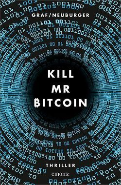 Kill Mr Bitcoin von Graf,  Lisa, Graf-Riemann,  Lisa, Neuburger,  Ottmar