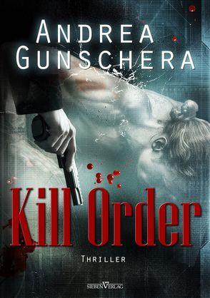 Kill Order von Gunschera,  Andrea