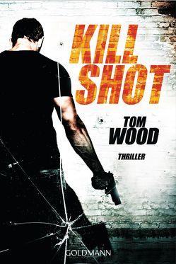 Kill Shot von Strohm,  Leo, Wood,  Tom