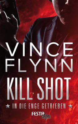 Kill Shot – In die Enge getrieben von Flynn,  Vince