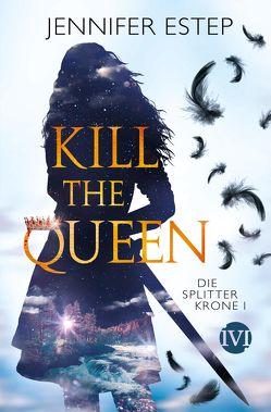 Kill the Queen von Estep,  Jennifer, Lamatsch,  Vanessa