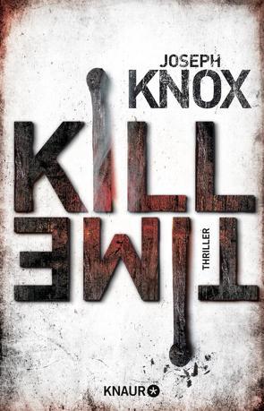 Kill Time von Ebnet,  Karl-Heinz, Knox,  Joseph, O'Brien,  Andrea