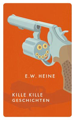 Kille Kille Geschichten von Heine,  E. W.