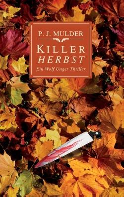 Killer Herbst von Mulder,  P. J.