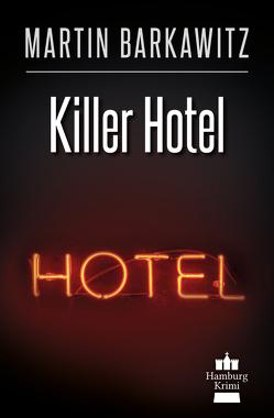 Killer Hotel von Barkawitz,  Martin