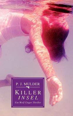 Killer Insel von Mulder,  P. J.