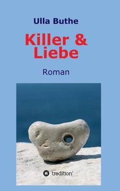 Killer & Liebe von Buthe,  Ulla, twinlili / pixelio.de,  Coverfoto: