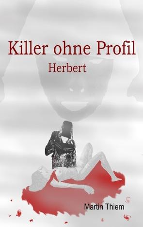 Killer ohne Profil von Thiem,  Martin