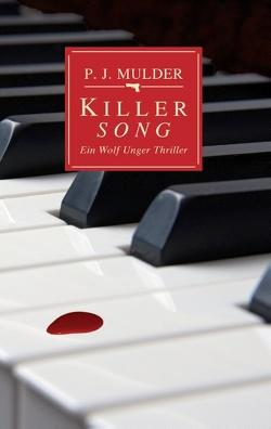 Killer Song von Mulder,  P. J.