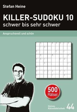 KILLER-SUDOKU 10 – schwer bis sehr schwer von Heine,  Stefan