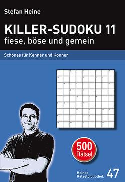 Killer-Sudoku 11 fiese, böse und gemein von Heine,  Stefan