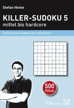Killer-Sudoku 5 – mittel bis hardcore von Heine,  Stefan
