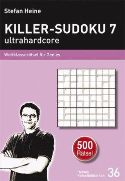 Killer-Sudoku 7 – ultrahardcore von Heine,  Stefan