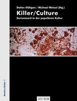 Killer/Culture von Höltgen,  Stefan, Wetzel,  Michael
