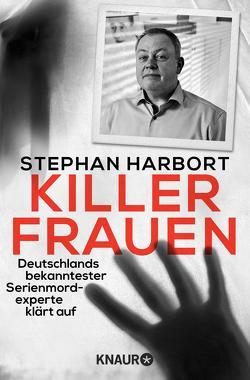 Killerfrauen von Harbort,  Stephan