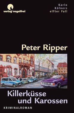 Killerküsse und Karossen von Ripper,  Peter