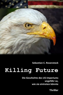 Killing Future von Rosenstock,  Sebastian C.