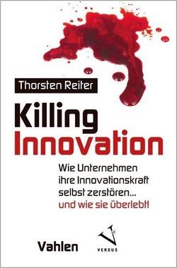 Killing Innovation von Reiter,  Thorsten