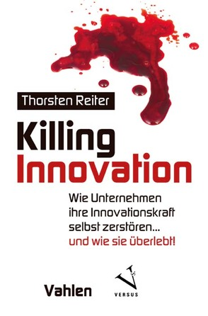 Killing Innovation von Reiter,  Thorsten
