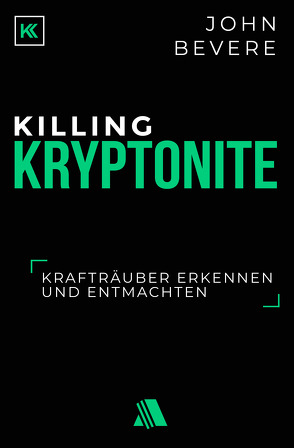 Killing Kryptonite von Appel,  Dorothea, Bevere,  John