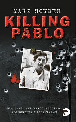 Killing Pablo von Bowden,  Mark, Griese,  Friedrich