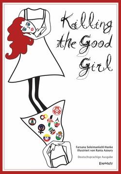 Killing the Good Girl von Azoury,  Rania, Soleimankehl-Hanke,  Dr. Farsana