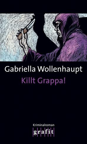 Killt Grappa! von Wollenhaupt,  Gabriella