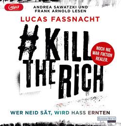 #KillTheRich – Wer Neid sät, wird Hass ernten von Arnold,  Frank, Fassnacht,  Lucas, Maneiro,  Maja, Nümm,  Adam, Sawatzki,  Andrea
