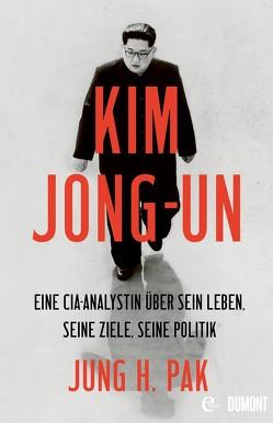 Kim Jong-un von Becker,  Ulrike, Gockel,  Gabriele, Pak,  Jung H., Seuß,  Rita, Wollermann,  Thomas