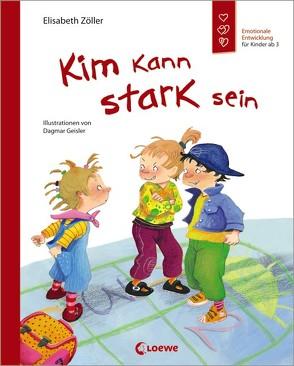 Kim kann stark sein von Geisler,  Dagmar, Zöller,  Elisabeth