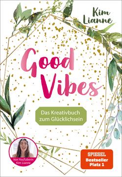 Kim Lianne: Good Vibes von Kim Lianne