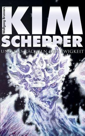 Kim Schepper und das Lächeln der Ewigkeit von Brunner,  Wolfgang