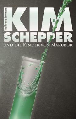 Kim Schepper und die Kinder von Marubor von Brunner,  Wolfgang