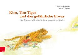 Kim, Tim-Tiger und das gefährliche Etwas von Jegodtka,  Renate, Korotaeva,  Alice, Luitjens,  Peter