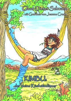 Kimbu, der kleine Käsfußindianer von Cruse,  Jeanne, Schwarz,  Claus-Dieter