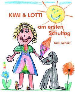 KIMI & LOTTI am ersten Schultag von Schärf,  Amelie Kimimela