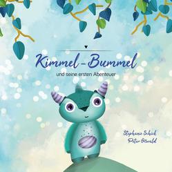 Kimmel-Bummel und seine ersten Abenteuer von Oßwald,  Peter, Schick,  Stephanie