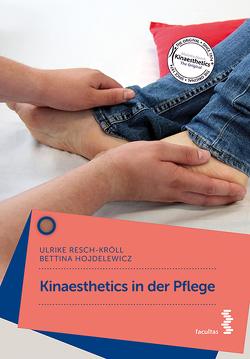 Kinaesthetics in der Pflege von Hojdelewicz,  Bettina, Resch-Kröll,  Ulrike