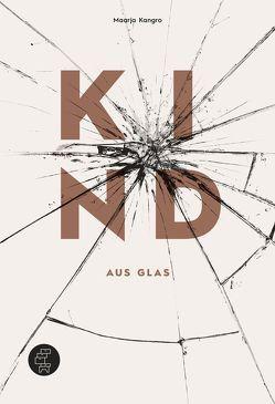 Kind aus Glas von Hasselblatt,  Cornelius, Kangro,  Maarja