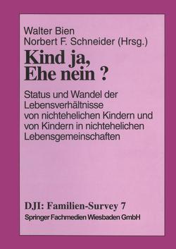 Kind ja, Ehe nein? von Bien,  Walter, Schneider,  Norbert F.