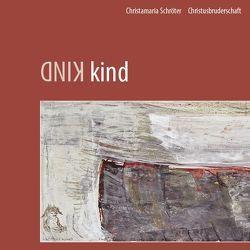 KIND kind von Lefèvre,  Karin, Schaupp,  Klemens, Schröter,  Christamaria