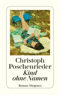 Kind ohne Namen von Poschenrieder,  Christoph